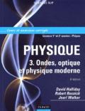 David Halliday et Robert Resnick - Physique - Volume 3, Ondes, optique et physique moderne.