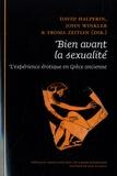 David Halperin et John-J Winkler - Bien avant la sexualité - L'expérience érotique en Grèce ancienne.