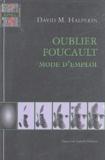 David Halperin - Oublier Foucault - Mode d'emploi.