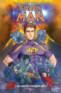 David Halphen et Yas Munasinghe - Fusion Man 1 : Fusion Man 1 : Les Origines d'un Super-Héros.