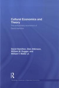 David Hamilton et Glen Atkinson - Cultural Economics and Theory - The evolutionary economics of David Hamilton.