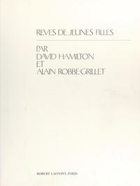 David Hamilton et Alain Robbe-Grillet - Rêves de jeunes filles.