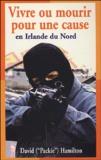 David Hamilton - Vivre ou mourir pour une cause - En Irlande du Nord.