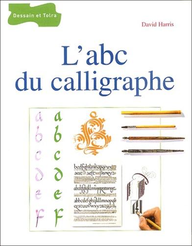 David Harris - L'abc du calligraphe.