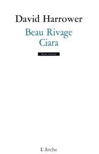 David Harrower - Beau rivage / Ciara.