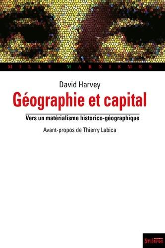 David Harvey - Géographie et capital - Vers un matérialisme historico-géographique.
