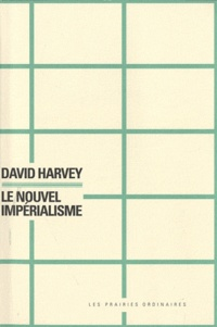 David Harvey - Le nouvel impérialisme.
