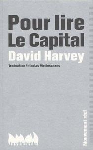 David Harvey - Pour lire le Capital.