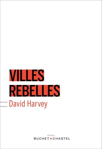 Villes rebelles. Du droit à la ville à la révolution urbaine