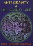 David Hatcher Childress - Anti-gravity and the world grid.