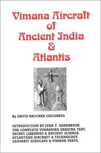 David Hatcher Childress - Vimana Aircraft of Ancient India & Atlantis.