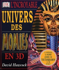 L'incroyable univers des momies en 3D - David Hawcock | Showmesound.org