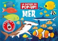 David Hawcock - La Nature en Pop-Up! Mer - Découvre la mer et ses habitants.