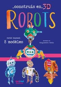 David Hawcock - Robots - Avec 1 livre et 8 modèles.