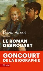 David Haziot - Le roman des Rouart (1850-2000).
