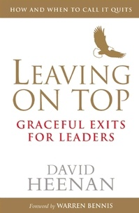 David Heenan - Leaving on Top - Graceful Exits for Leaders.