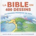 David Helm et Gail Schoonmaker - La Bible en 400 dessins - La grande promesse de Dieu.
