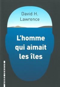 David Herbert Lawrence - L'homme qui aimait les îles.