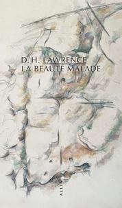 David Herbert Lawrence - La beauté malade.