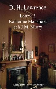 David Herbert Lawrence - Lettres à Katherine Mansfield et à J.M. Murry.
