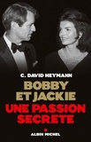 David Heymann - Bobby et Jackie - Une passion secrète.