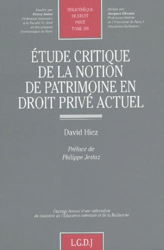 David Hiez - Etude de la notion de patrimoine en droit privé actuel.