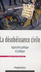 David Hiez et Bruno Villalba - La désobéissance civile - Approches politique et juridique.