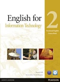 David Hill - English for Information Technology - Coursebook. 1 Cédérom