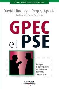 David Hindley et Peggy Aparisi - GPEC et PSE - Anticiper et acccompagner les variations d'effectifs en entreprise.