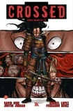 David Hine et Justin Jordan - Crossed - Terres maudites Tome 10 : La phalange sanglante ; Fuir l'enfer carcéral.