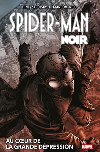 David Hine et Fabrice Sapolsky - Spider-Man Noir : Au coeur de la Grande Dépression.