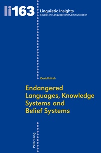 David Hirsh - Endangered Languages, Knowledge Systems and Belief Systems.