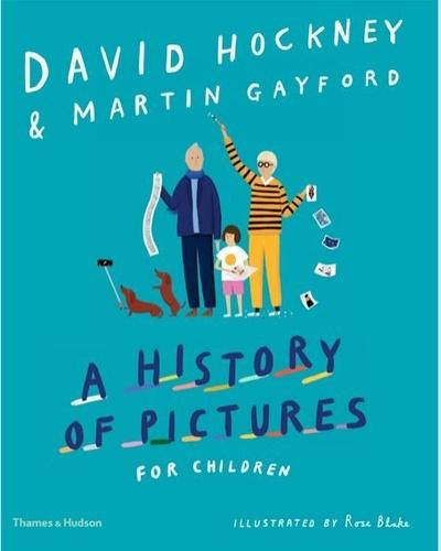 David Hockney - David Hockney a history of pictures for children.
