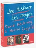 David Hockney et Martin Gayford - Une Histoire des images.