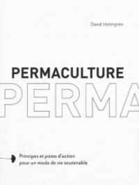 David Holmgren - Permaculture, principes et voies pour revenir à une société soutenable.