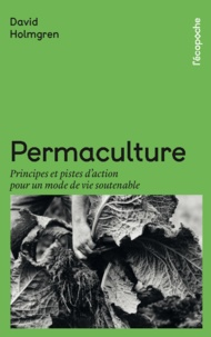 David Holmgren - Permaculture - Principes et pistes d'action pour un mode de vie soutenable.