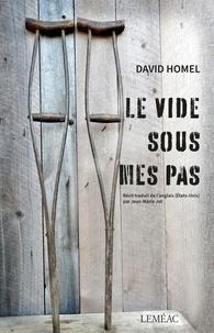 David Homel - Le vide sous mes pas - Une vie à rebours.