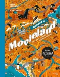David Honnorat - Retour à Movieland - Un voyage illustré au pays du cinéma.