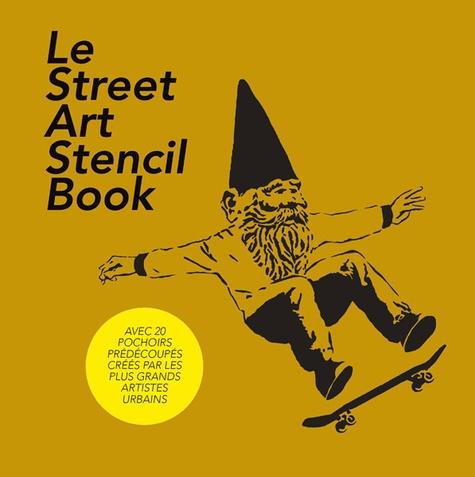 David Hopkins - Le Street Art Stencil Book - Les vingt artistes de la scène mondiale du pochoir.