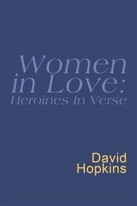 David Hopkins - Women In Love: Heroines In Verse: Everyman Poetry - Everyman's Poetry.