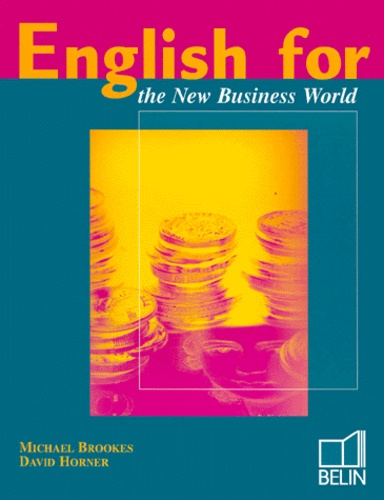 David Horner et Michael Brookes - English for the New Business World.
