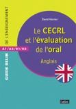David Horner - Le CECRL et l'évaluation de l'oral - Anglais A1/A2/B1/B2.