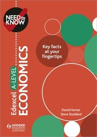 David Horner et Steve Stoddard - Need to Know: Edexcel A-level Economics.