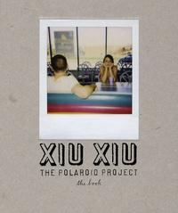 David Horvitz - Xiu Xiu - The Polaroid Project. 1 CD audio