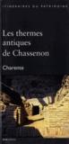 David Hourcade et Pierre Aupert - Les thermes antiques de Chassenon.