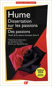 David Hume - Dissertation sur les passions - Suivie de Des passions (Traité de la nature humaine, livre II).
