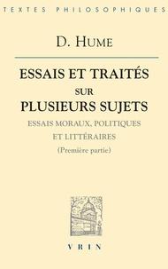 David Hume - Essais et traités sur plusieurs sujets - Essais moraux, politiques et littéraires (Première partie).