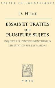 David Hume - Essais et traités sur plusieurs sujets - Tome 3, Enquête sur l'entendement humain, Dissertations sur les passions.