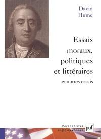 David Hume - Essais moraux, politiques et littéraires et autres essais.