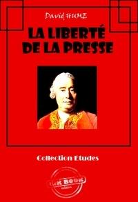 David Hume - La liberté de la presse - édition intégrale.